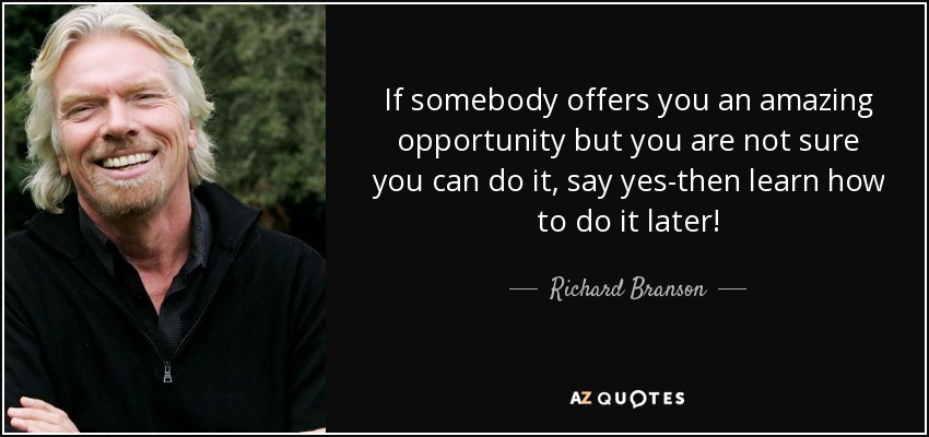 Richard Branson Quote: If Somebody Offers You An Amazing