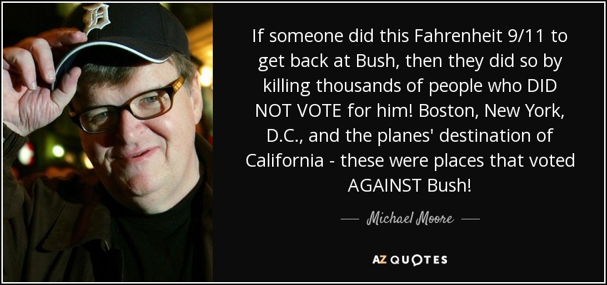 Michael Moore Quote If Someone Did This Fahrenheit 911 To Get Back