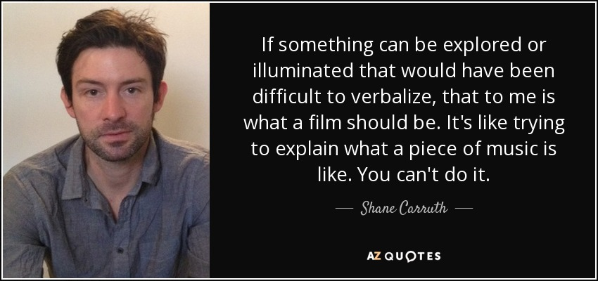 TOP 25 QUOTES BY SHANE CARRUTH | A-Z Quotes