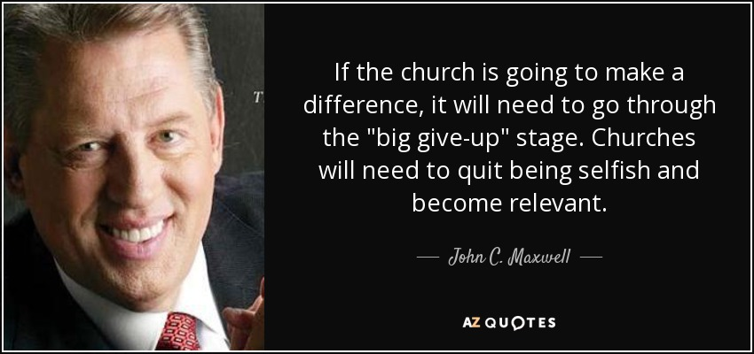If the church is going to make a difference, it will need to go through the