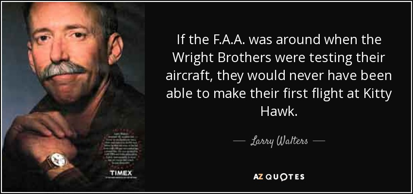 Larry Walters Quote If The FAA Was Around When The Wright Gorgeous The Wright Brothers Quotes