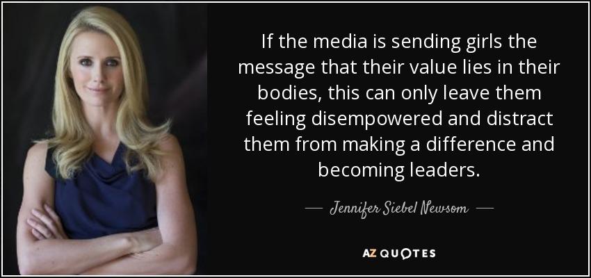 jennifer siebel newsom quote if the media is sending girls the