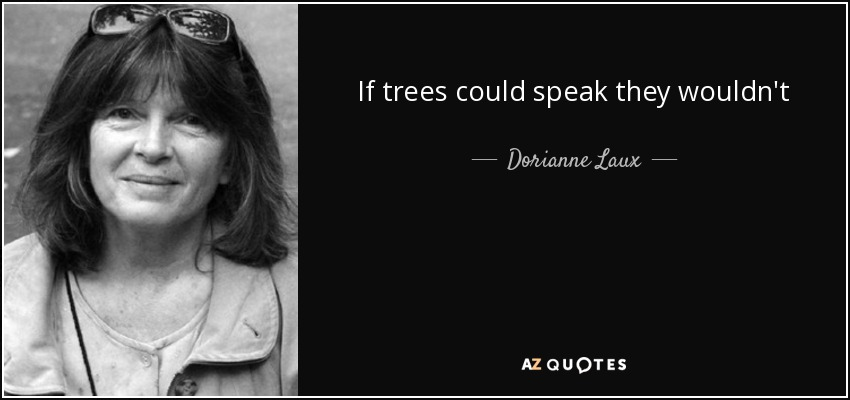 if trees could speak