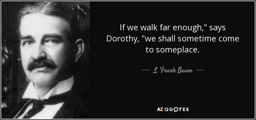 If we walk far enough,