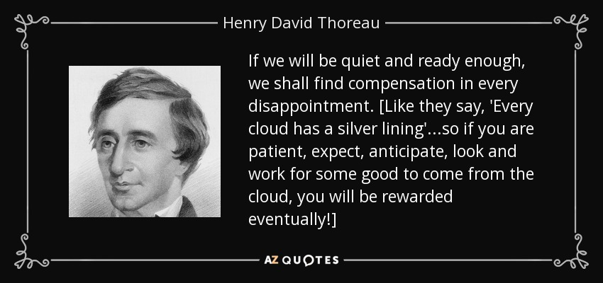 Henry David Thoreau Quote If We Will Be Quiet And Ready Enough We