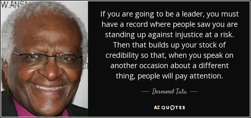Desmond Tutu Quote If You Are Going To Be A Leader You Must