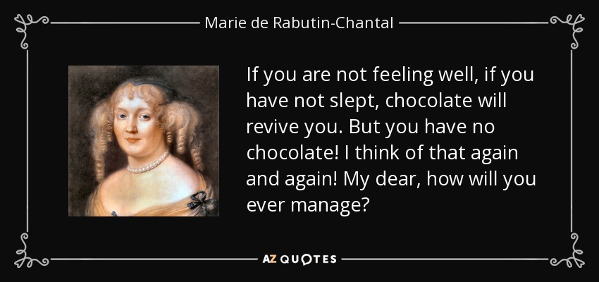 Marie De Rabutin Chantal Marquise De Sevigne Quote If You Are Not