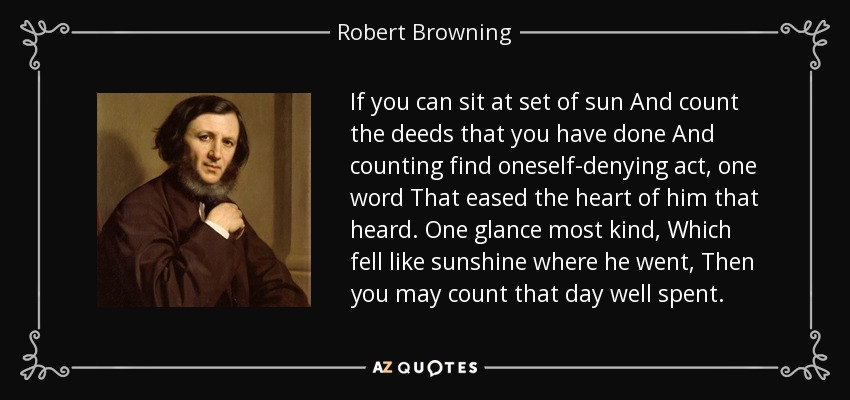 Robert Browning Quote If You Can Sit At Set Of Sun And Count
