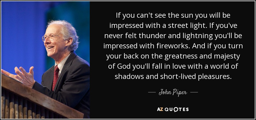 John Piper Quotes New TOP 48 QUOTES BY JOHN PIPER Of 48 AZ Quotes