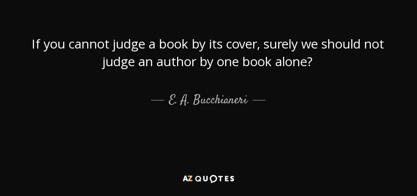 E A Bucchianeri Quote If You Cannot Judge A Book By Its Cover