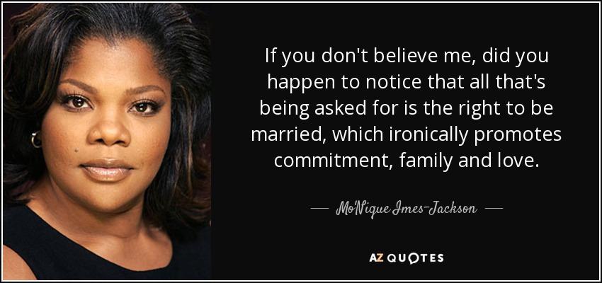 Monique Imes Jackson Quote If You Dont Believe Me Did You Happen