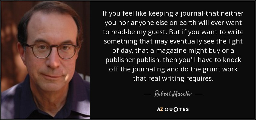 Robert Masello Quote If You Feel Like Keeping A Journal That