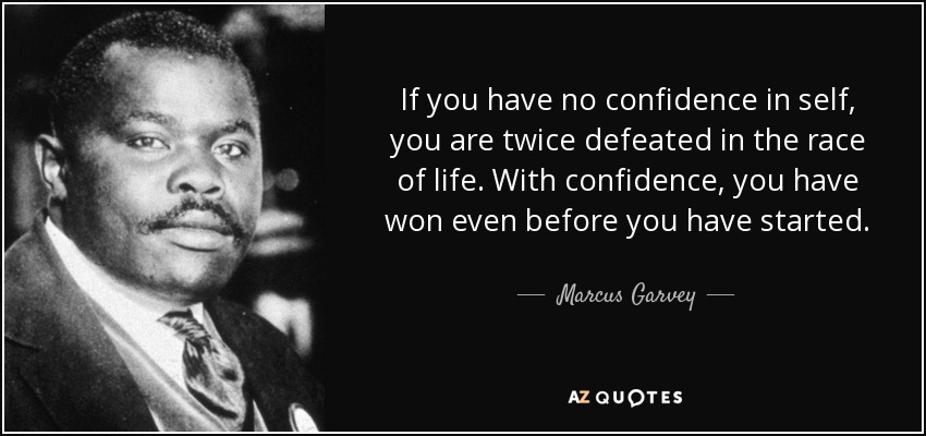 Marcus Garvey Quote If You Have No Confidence In Self You Are Twice