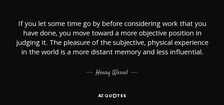 henry wessel jr quote if you let some time go by before