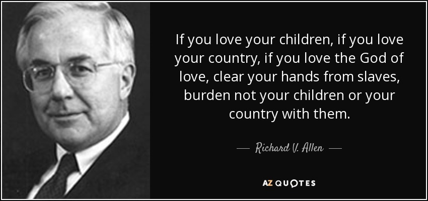 Richard V Allen Quote If You Love Your Children If You Love Your