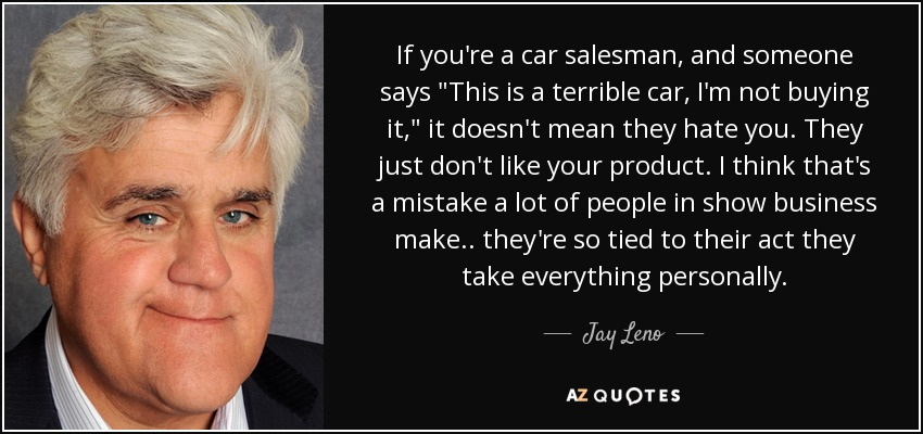 If you're a car salesman, and someone says