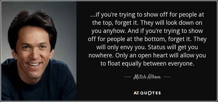 Mitch Albom Quote If Youre Trying To Show Off For People At The