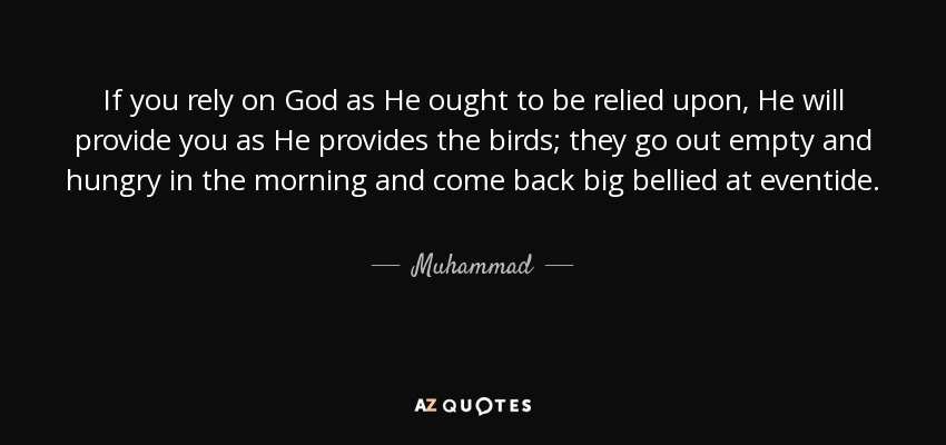 Muhammad Quote If You Rely On God As He Ought To Be