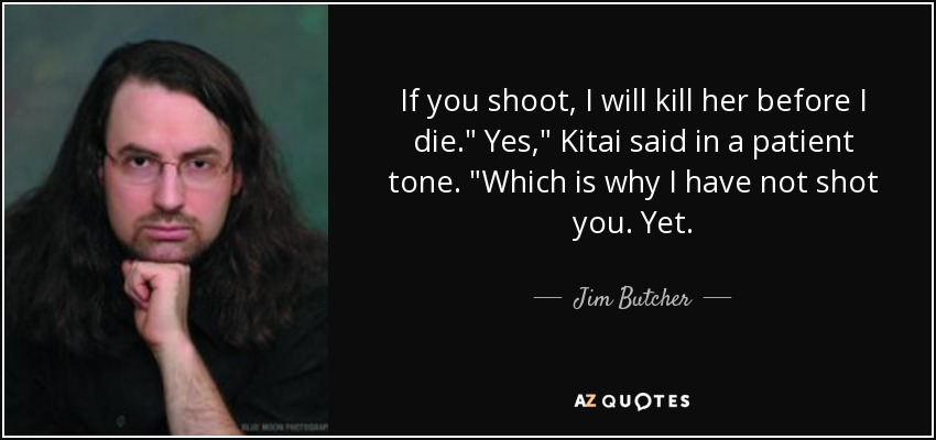 If you shoot, I will kill her before I die.