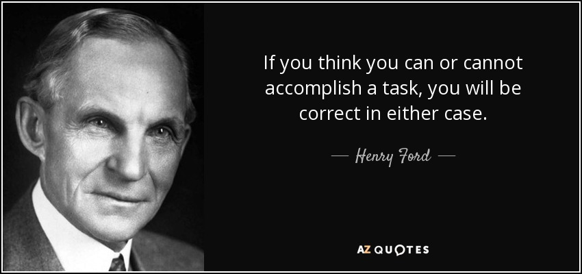 Henry Ford Quote If You Think You Can Or Cannot