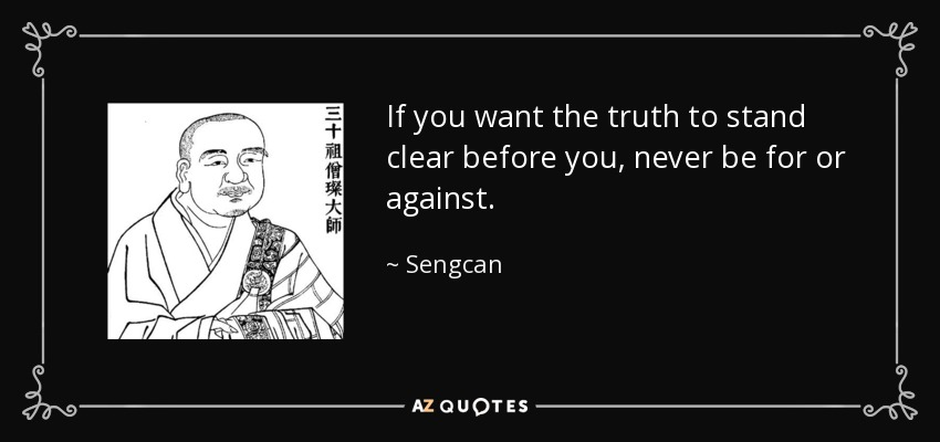 Sengcan Quote If You Want The Truth To Stand Clear Before You