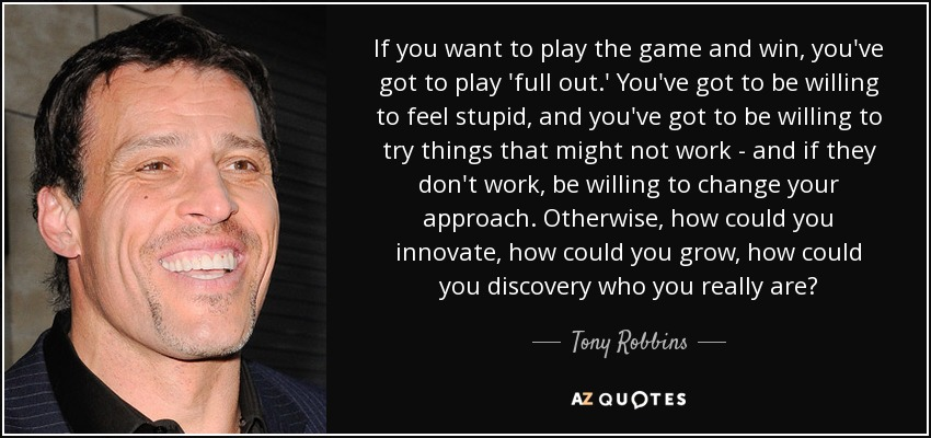 Tony Robbins Quote If You Want To Play The Game And Win Youve
