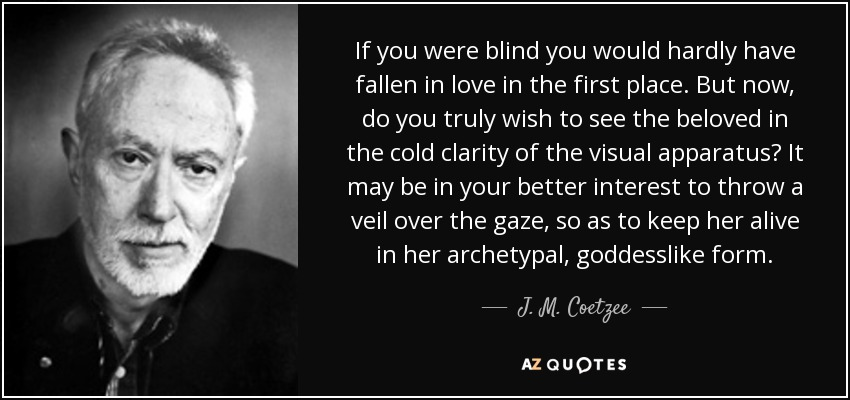 Amazing If You Were Blind You Would Hardly Have Fallen In Love In The First Place.