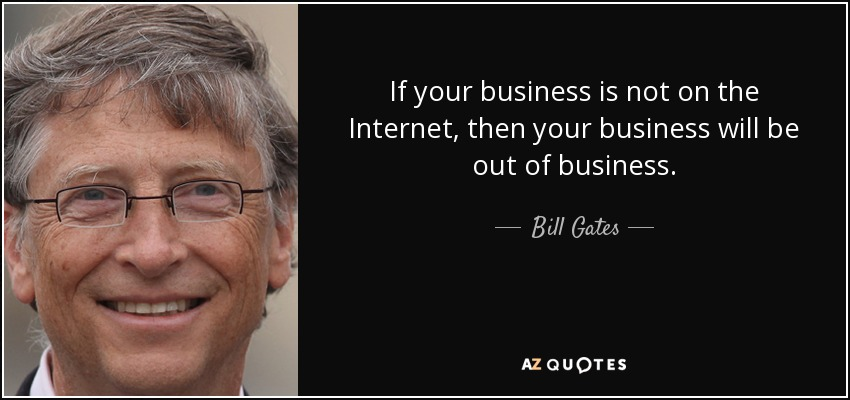 Internet Quotes Beauteous Bill Gates Quote If Your Business Is Not On The Internet Then