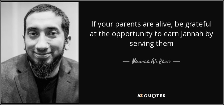 If your parents are alive, be grateful at the opportunity to earn Jannah by serving them - Nouman Ali Khan