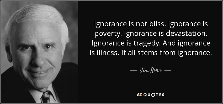 TOP 25 IGNORANCE IS NOT BLISS QUOTES | A-Z Quotes
