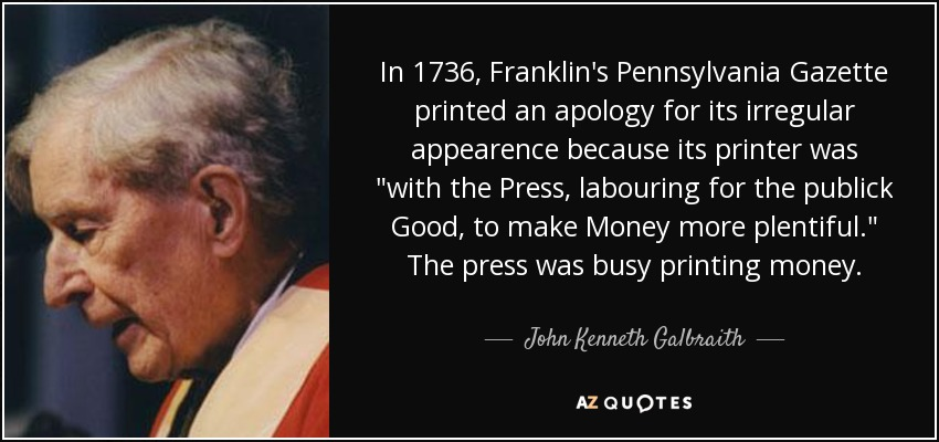 In 1736, Franklin's Pennsylvania Gazette printed an apology for its irregular appearence because its printer was