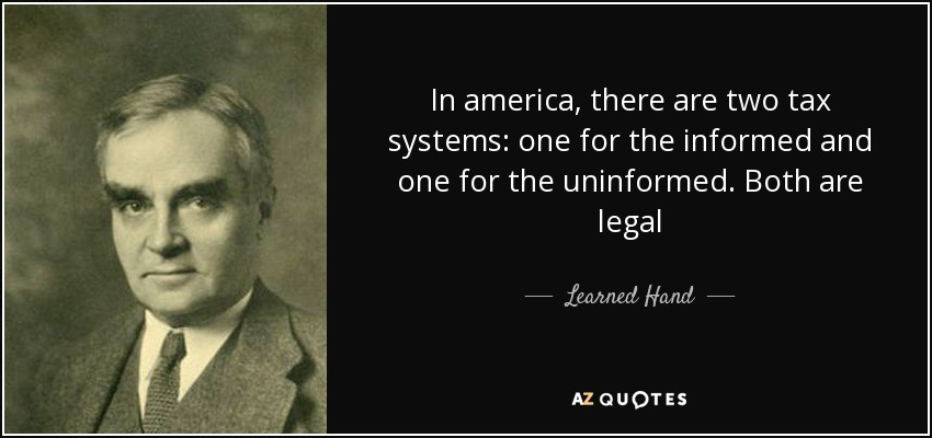 Learned Hand Quote: In America, There Are Two Tax Systems