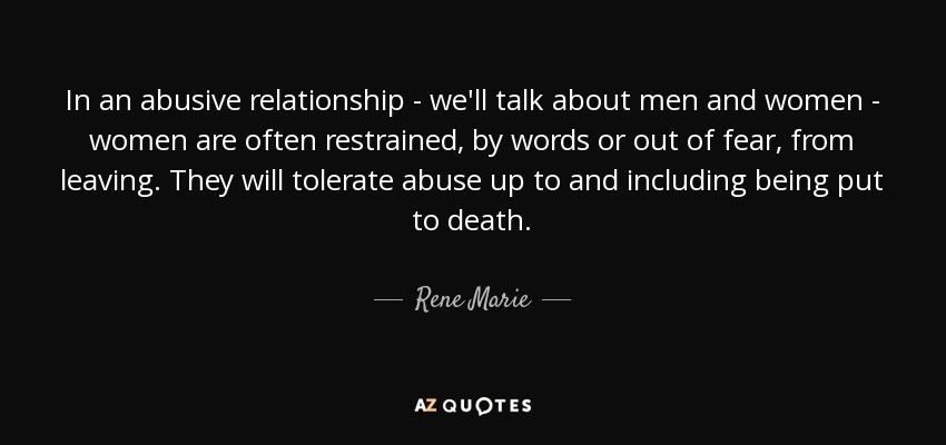 Abusive Relationship Quotes Enchanting Rene Marie Quote In An Abusive Relationship  We'll Talk About