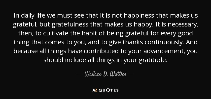 Wallace D Wattles Quote In Daily Life We Must See That It Is Not
