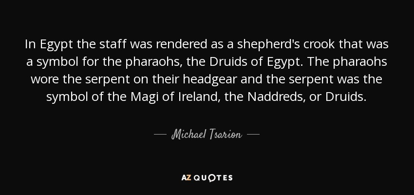 michael tsarion quote in egypt the staff was rendered as a