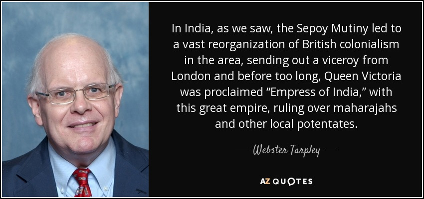 Webster Tarpley quote: In India, as we saw, the Sepoy Mutiny