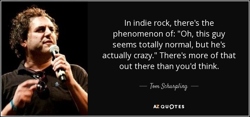 In indie rock, there's the phenomenon of: