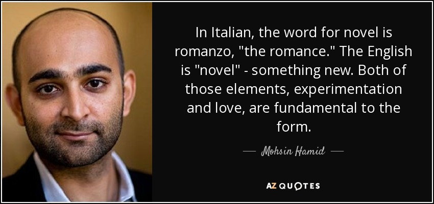 In Italian, the word for novel is romanzo,