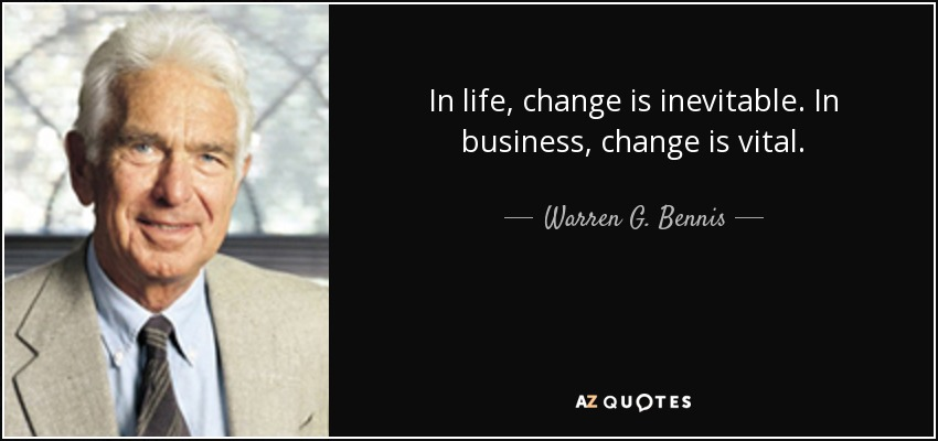 Business Quotes About Change Warren G. Bennis quote: In life, change is inevitable. In business  Business Quotes About Change