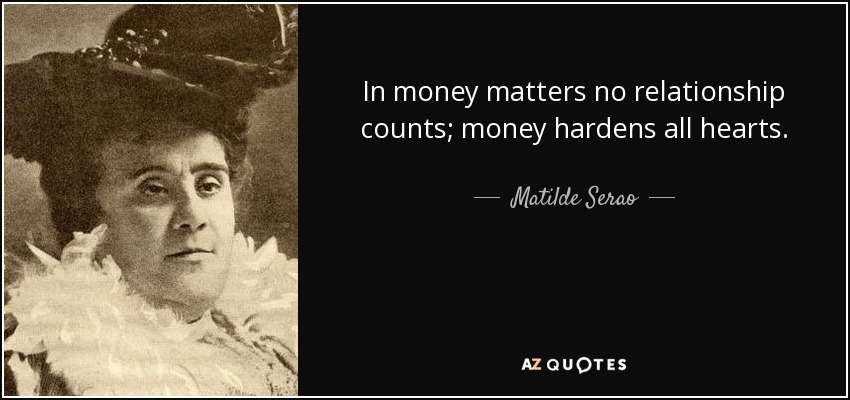 Matilde Serao Quote In Money Matters No Relationship Counts Money