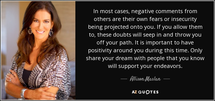 Allison Maslan Quote In Most Cases Negative Comments From Others