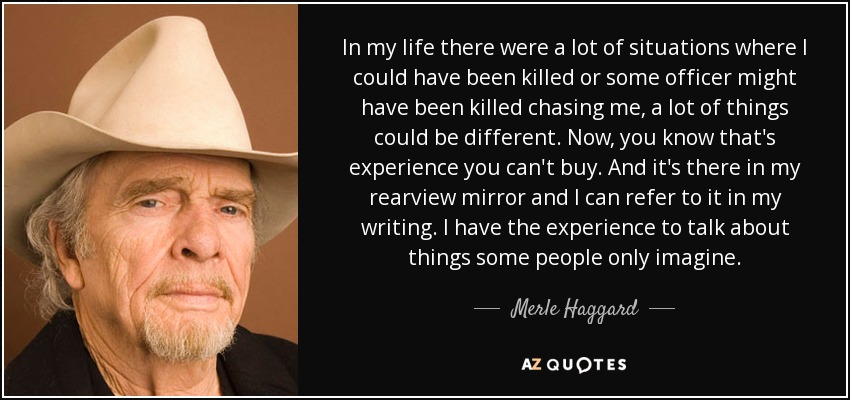 Merle Haggard Quote In My Life There Were A Lot Of Situations Where