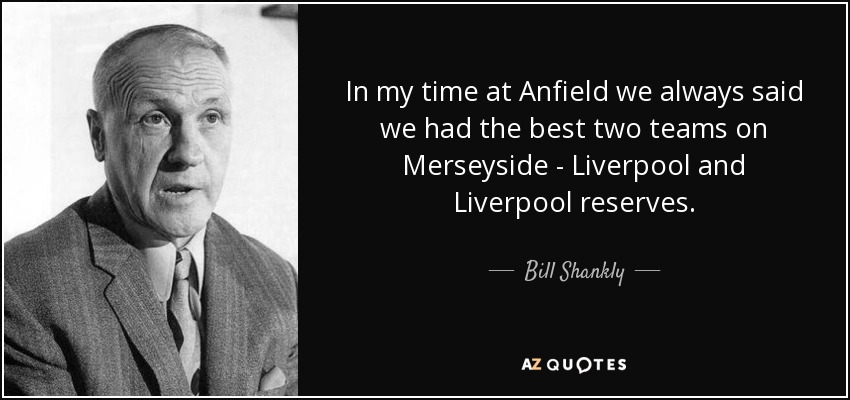 bill shankly citater TOP 25 LIVERPOOL FANS QUOTES | A Z Quotes bill shankly citater