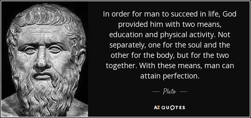 Plato Quote In Order For Man To Succeed In Life God Provided