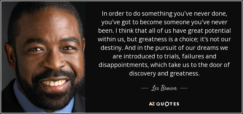Les Brown Quotes Top 25 Quotesles Brown Of 176  Az Quotes