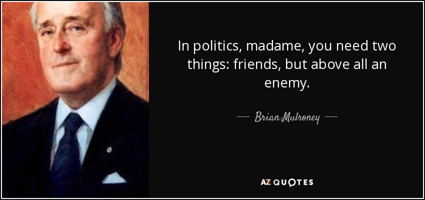 "Image result for brian mulroney ""In politics"""