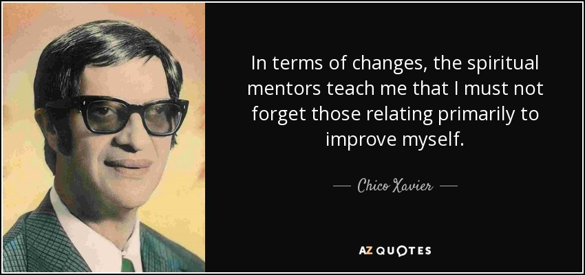 TOP 25 QUOTES BY CHICO XAVIER | A-Z Quotes