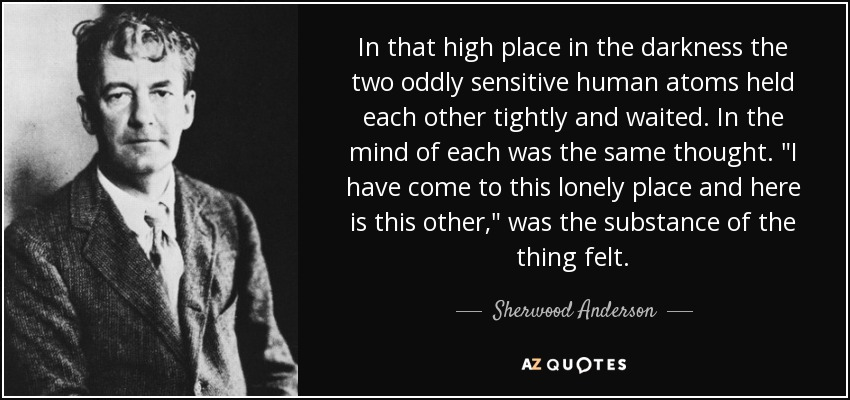 In that high place in the darkness the two oddly sensitive human atoms held each other tightly and waited. In the mind of each was the same thought.