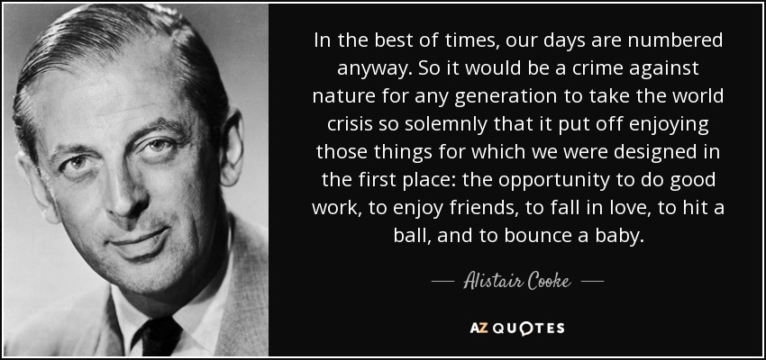 TOP 25 QUOTES BY ALISTAIR COOKE (of 63)