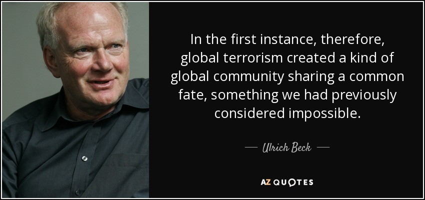 Ulrich Beck Quote In The First Instance Therefore Global